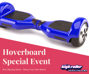 5:30-7:30pm Hoverboards ONLY, Non-Skating Event